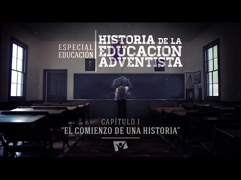 """Historia de la Educación Adventista - Capítulo 1 : """"El comienzo de una Historia"""""""