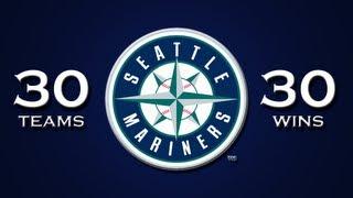 30 Wins|30 Teams: Seattle Mariners