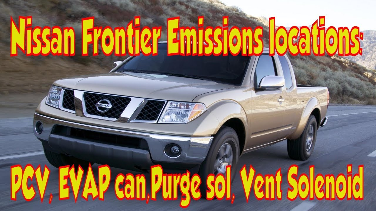 2003 Nissan Frontier >> Nissan Frontier , Navara, NP300 emissions locations: PCV, EVAP canister & purge VQ40D - YouTube