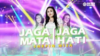 Shepin Misa - Jaga Mata Jaga Hati