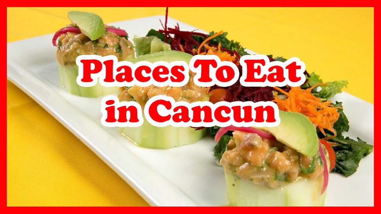 5 Best Places To Eat In Cancun Mexico Restaurant Guide Youtube