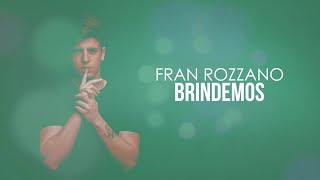 Fran Rozzano - Brindemos