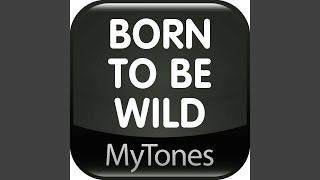 Born to Be Wild - Ringtone