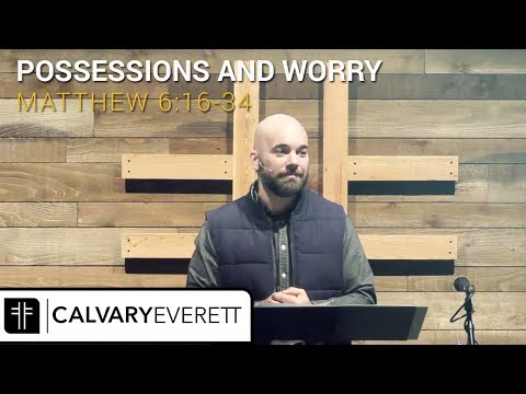 Matthew 6:16-34 - Possessions and Worry