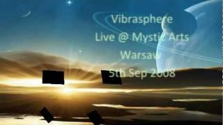 Vibrasphere Live @ Mystic Arts, Warsaw 2008