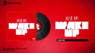 Nesh Up! Feat. Natski - Wake Up (Club Mix Edit)