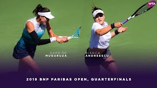 Garbiñe Muguruza vs. Bianca Andreescu | 2019 BNP Paribas Open Quarterfinals | WTA Highlights