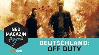 Deutschland: Off Duty | NEO MAGAZIN ROYALE mit Jan Böhmermann - ZDFneo