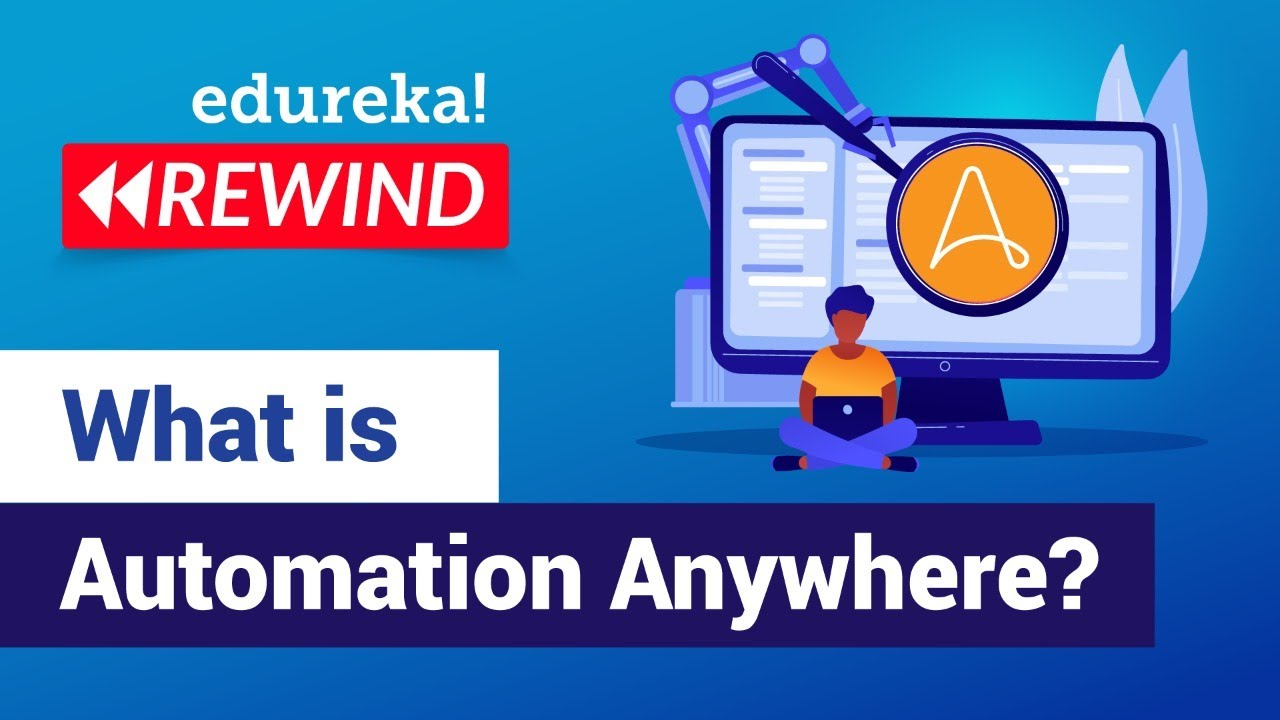 What is Automation Anywhere? | Automation Anywhere Tutorial | RPA Training