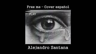 Video Free me - Alejandro Santana [cover español] Sia download MP3, 3GP, MP4, WEBM, AVI, FLV Januari 2018