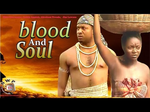Blood and Soul    -  Nigerian Nollywood Movie