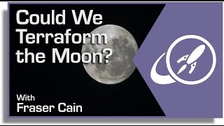 Could We Terraform the Moon?