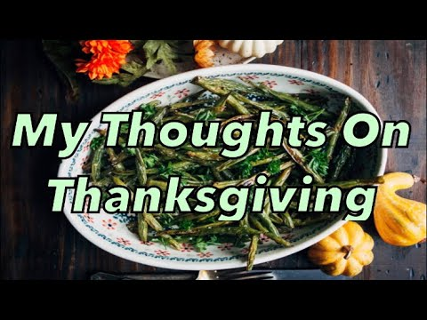 My Thoughts On Thanksgiving