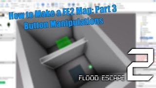 [FE2] Roblox | How to Make a FE2 Map Part 3: Button Manipulations (BtnFuncs + Normal)
