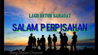 Download Mp3 Salam Perpisahan Cipt. Ust.aminullah