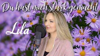 Du hast mich stark gemacht - Helene Fischer Cover - gesungen von Lila