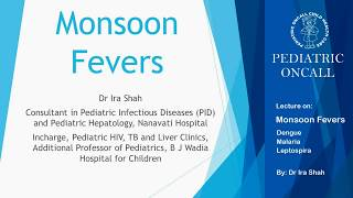 Monsoon Fevers - Dengue Malaria Leptospirosis