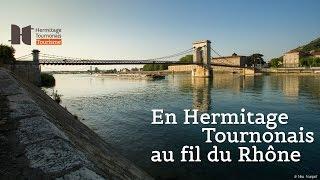 En Hermitage Tournonais au fil du Rhône