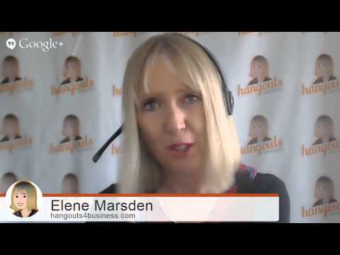 Elene Marsden Shares her #Google Hangout Experiences