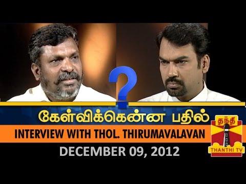 Best Of Kelvikkenna Bathil : Interview With Thol. Thirumavalavan (09/12/2012) - Thanthi TV