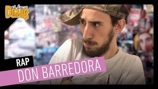 #1: RAP DON BARREDORA | El Loco Denis