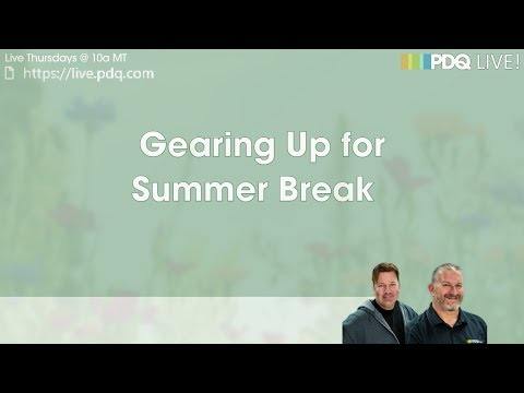 PDQ Live! : Gearing Up For Summer Break