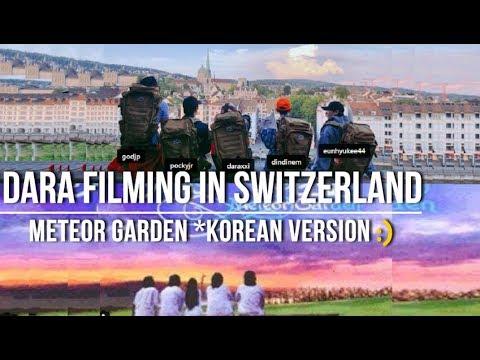Dara Filming Meteor Garden Korean Version in Switzerland