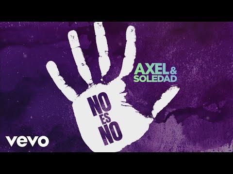 Axel, Soledad - No Es No (Lyric Video)