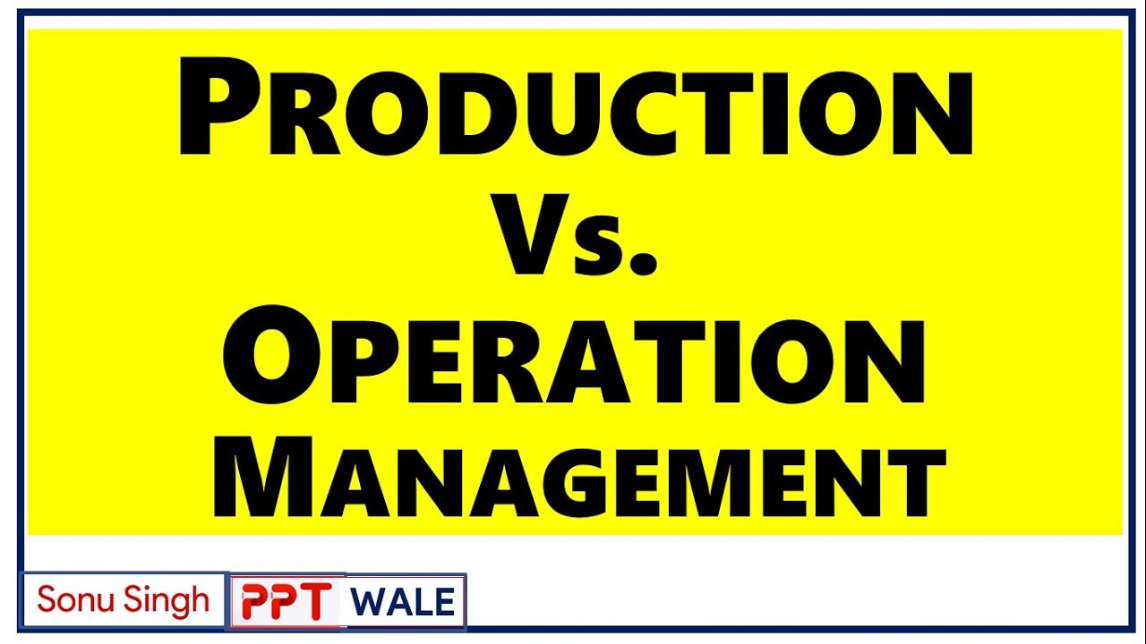 difference between production management and operation management