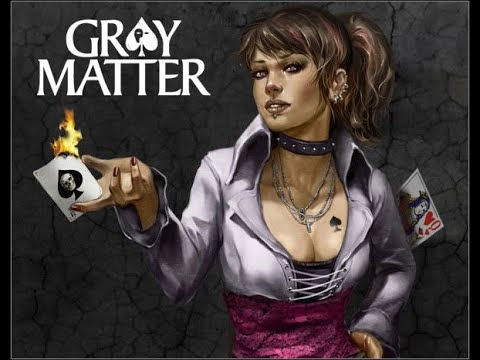 Can't win the trick   Gray Matter  