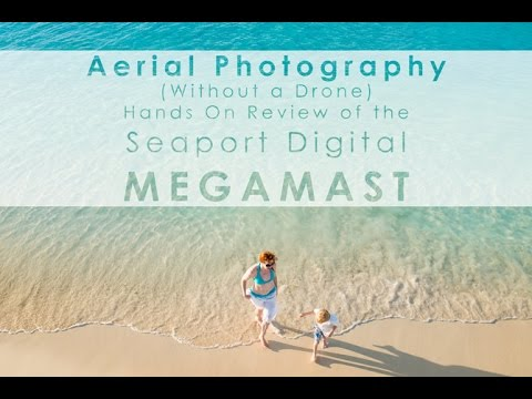 Aerial Photography Without A Drone - DIYP Reviews Seaport's Digital MegaMast