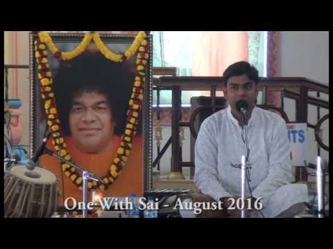 ONE WITH SAI : 28th August 2016 - Sri. Vivek Karmahe & Party