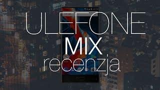 Recenzja Ulefone Mix - budżetowy bezramkowiec