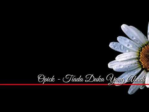 Opick - Tiada Duka Yang abadi (lirik)