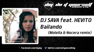 DJ SAVA feat. HEVITO - Bailando (Molella &amp Nocera remix) [Official]