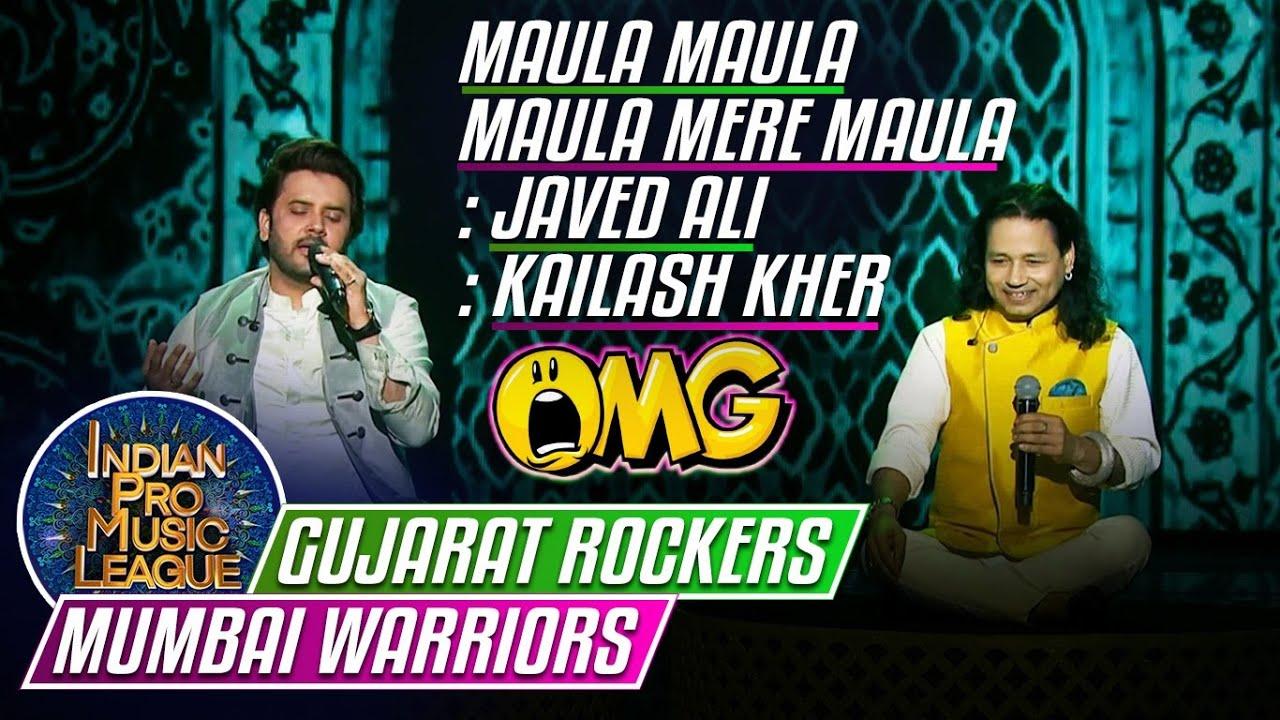OMG Fab Performance by Javed Ali, Kailash Kher on Maula Mere Maula, Indian Pro Music League