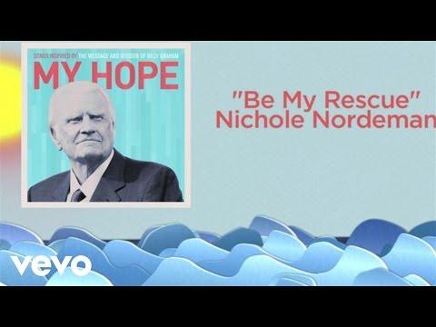 Nichole Nordeman - Be My Rescue (Lyric Video)