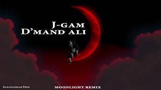 J-GAM D'mand ali (Moonlight Remix)