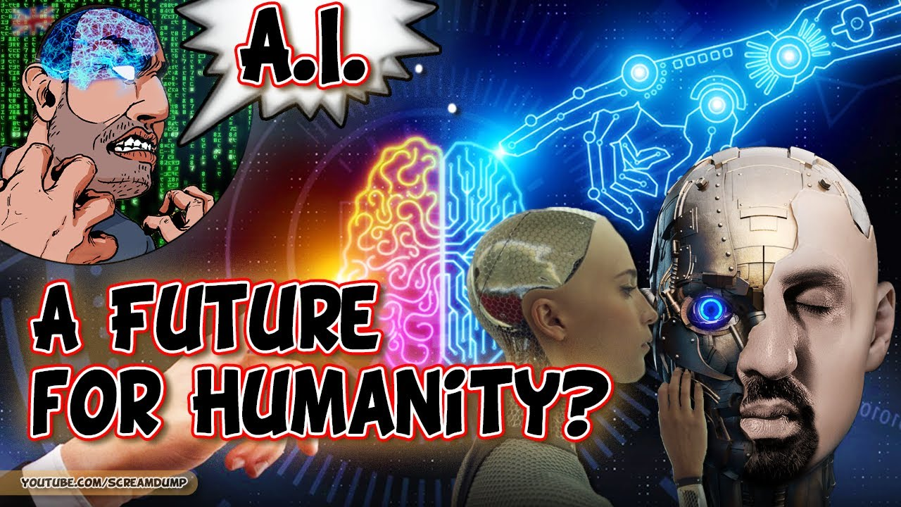 Artificial Intelligence : A Future for Humanity?