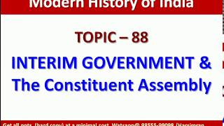 Topic - 88   Interim Government 1946   Atlee Statement   Constituent Assembly & Important Committees