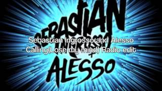 Sebastian Ingrosso & Alesso- Calling (Lose my mind) radio edit