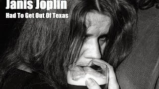 Janis Joplin - Had To Get Out Of Texas (Ego Rock)