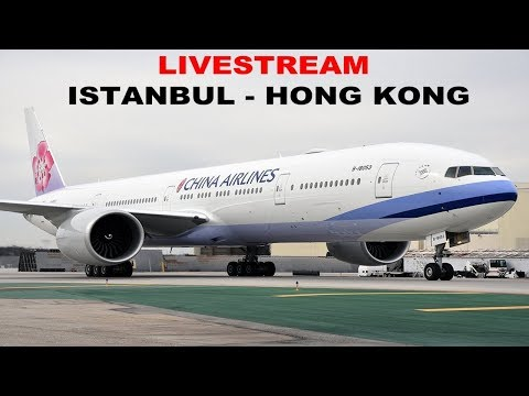 [FSX] LONG HAUL FLIGHT ISTANBUL (LTBA) TO HONG KONG (VHHH) | CHINA AIRLINES  B777 | IVAO LIVESTREAM