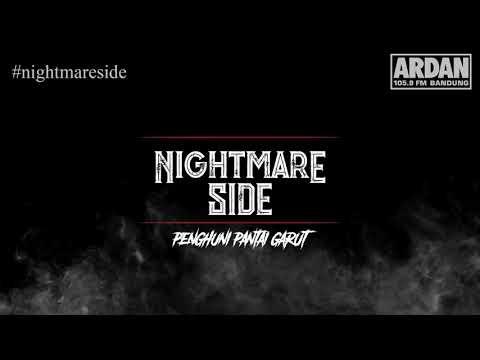 Penghuni Pantai Garut [NIGHTMARE SIDE OFFICIAL 2018] - ARDAN RADIO