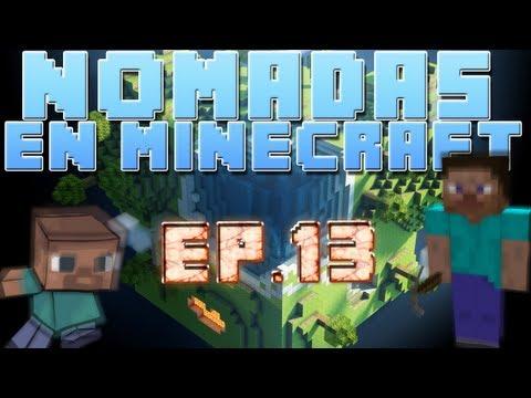 "Nómadas en Minecraft ""Cambio radical"" Ep13"