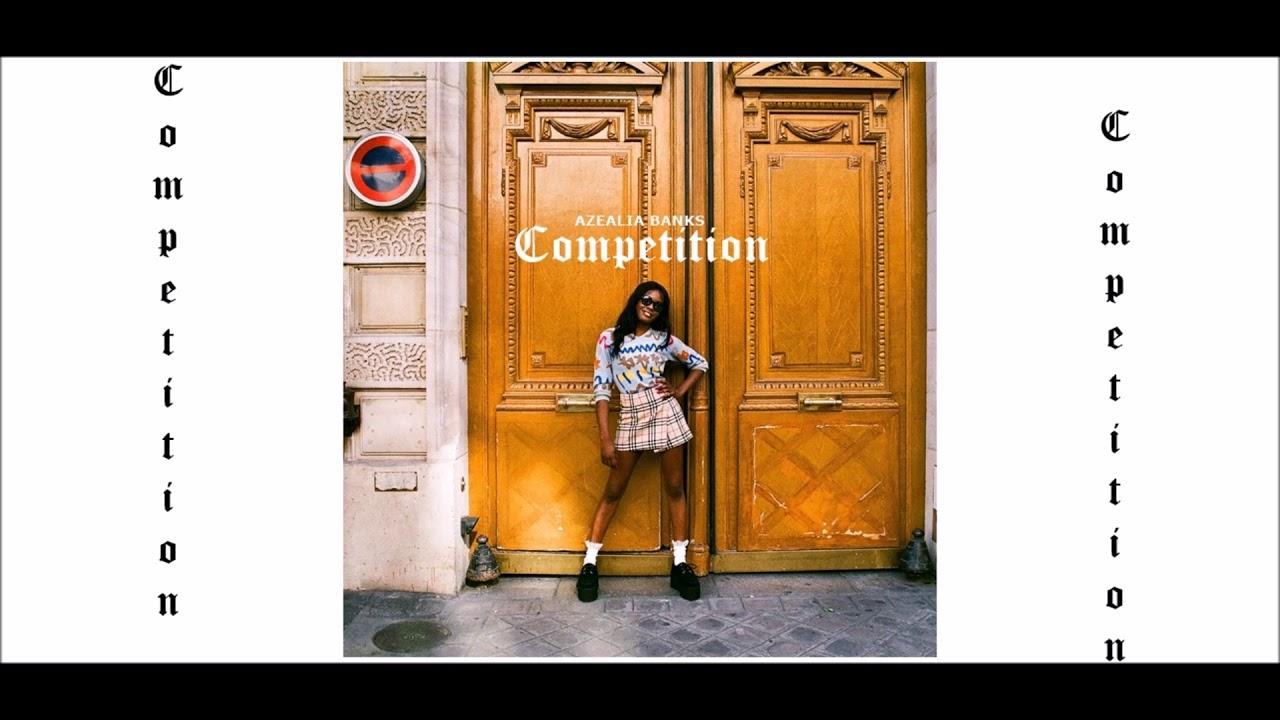 Azealia Banks - Competition (Luxury Demo) - YouTube