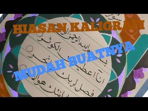 Cara Membuat Hiasan Kaligrafi Mushaf Surat Al Ikhlas