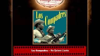 Los Compadres – No Quiero Llanto (Perlas Cubanas)