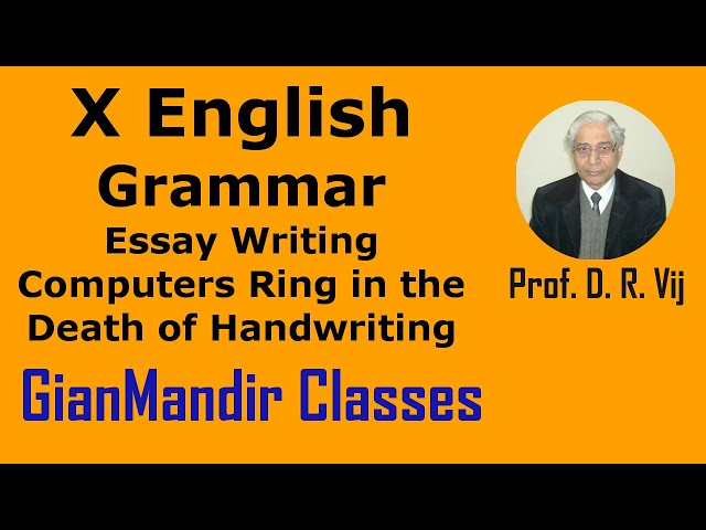 X English | Grammar | Essay Writing | Computers Ring in the Death of Handwriting by Nandini Ma'am