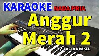 ANGGUR MERAH 2 - Loela Drakel | KARAOKE HD